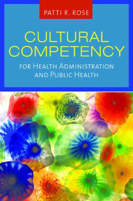 Cultural Competency for Health Administration and Public Health 9780763761646