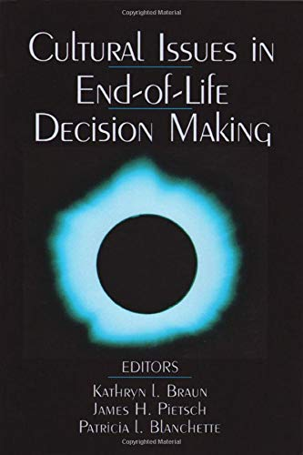 Cultural Issues in End-Of-Life Decision Making 9780761912170