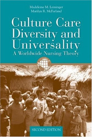 Culture Care Diversity and Universality: A Worldwide Nursing Theory 9780763734374
