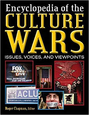 Culture Wars: An Encyclopedia of Issues, Viewpoints, and Voices 9780765617613