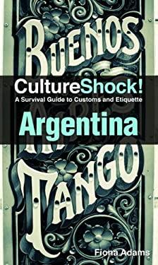 CultureShock! Argentina 9780761460503