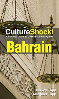 CultureShock! Bahrain: A Survival Guide to Customs and Etiquette 9780761454731