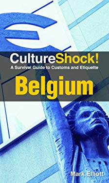 CultureShock! Belgium: A Survival Guide to Customs and Etiquette 9780761456575