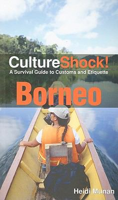 CultureShock! Borneo: A Survival Guide to Customs and Etiquette 9780761456599