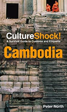CultureShock! Cambodia: A Survival Guide to Customs and Etiquette 9780761454779