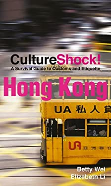 CultureShock! Hong Kong: A Survival Guide to Customs and Etiquette 9780761454823