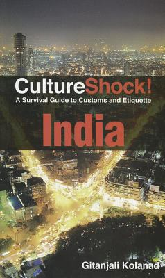 CultureShock India!: A Survival Guide to Customs and Etiquette 9780761400424