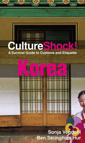 CultureShock! Korea: A Survival Guide to Customs and Etiquette 9780761454892