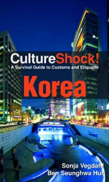 CultureShock! Korea: A Survival Guide to Customs and Etiquette 9780761400561