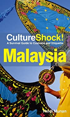 CultureShock! Malaysia: A Survival Guide to Customs and Etiquette 9780761454915