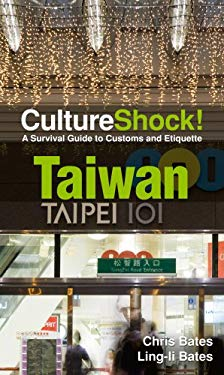 CultureShock! Taiwan: A Survival Guide to Customs and Etiquette 9780761454977