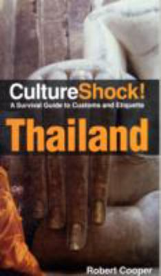 CultureShock! Thailand: A Survival Guide to Customs and Etiquette 9780761454984