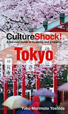 CultureShock! Tokyo: A Survival Guide to Customs and Etiquette 9780761455028