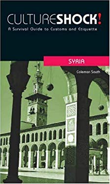 Cultureshock Syria: A Survival Guide to Customs and Etiquette 9780761455042