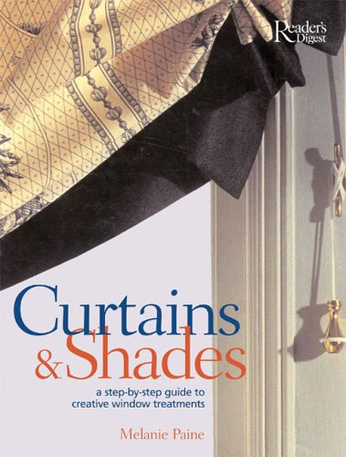 Curtains & Shades: A Step-By-Step Guide to Creative Window Treatments 9780762106165