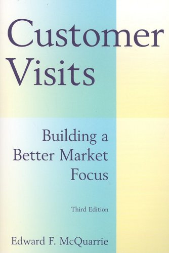 Customer Visits: Building a Better Market Focus 9780765622259