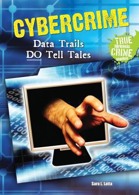 Cybercrime: Data Trails Do Tell Tales 9780766036680