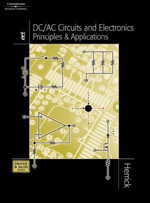 DC/AC Circuits & Electronics: Principles & Applications 9780766820838