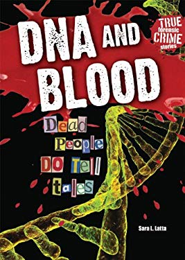 DNA and Blood: Dead People Do Tell Tales 9780766036673