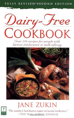 Dairy-Free Cookbook: Over 250 Recipes for People with Lactose Intolerance or Milk Allergy 9780761514671
