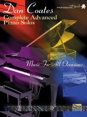 Dan Coates Complete Advanced Piano Solos: Music for All Occasions 9780769292649