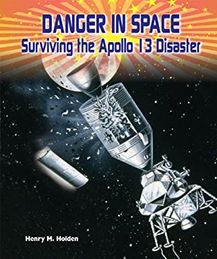 Danger in Space: Surviving the Apollo 13 Disaster 9780766040724