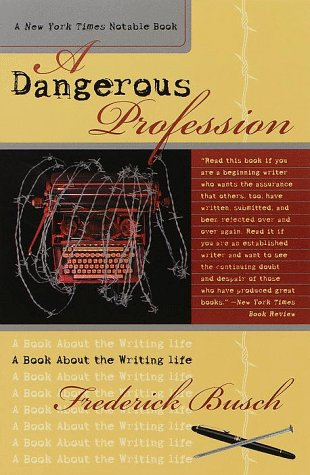 Dangerous Profession: A Book about the Writing Life 9780767903981