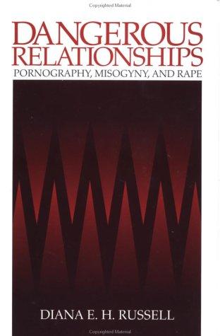 Dangerous Relationships: Pornography, Misogyny and Rape 9780761905257