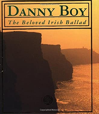 Danny Boy: The Beloved Irish Ballad with Celtic Charm Attached 9780762412426