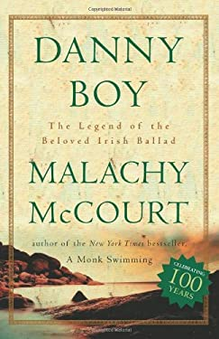 Danny Boy: The Legend of the Beloved Irish Ballad 9780762411245