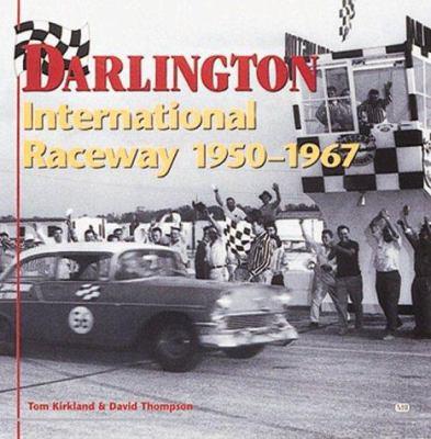 Darlington International Raceway, 1950-1967 9780760306925
