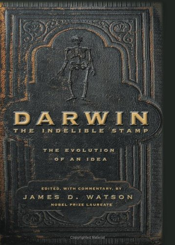 Darwin: The Indelible Stamp: The Evolution of an Idea 9780762421367