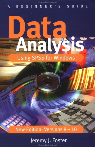 Data Analysis Using SPSS for Windows Versions 8 - 10: A Beginner's Guide 9780761969273