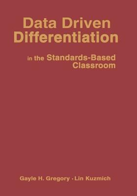 Data Driven Differentiation in the Standards-Based Classroom 9780761931577