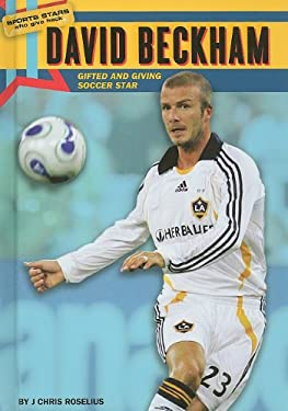 David Beckham: Gifted and Giving Soccer Star 9780766035874