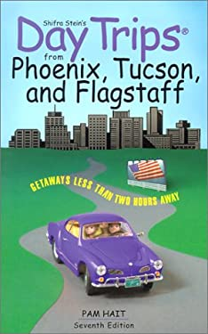 From Phoenix, Tucson and Flagstaff : Getaways Less Than Two Hours Away