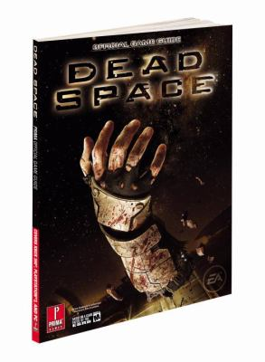Dead Space: Prima Official Game Guide 9780761559870
