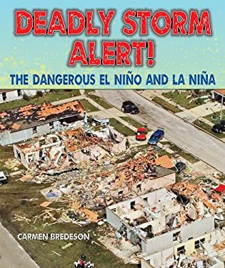 Deadly Storm Alert!: The Dangerous El Nino and La Nina 9780766040144