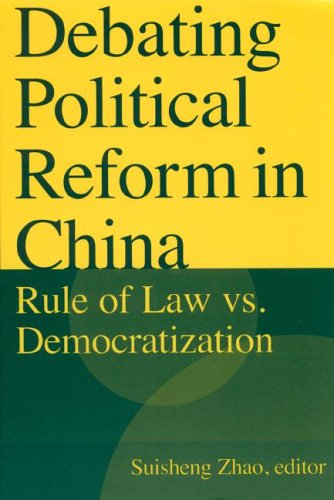 Debating Political Reform in China: Rule of Law Vs. Democratization 9780765617323