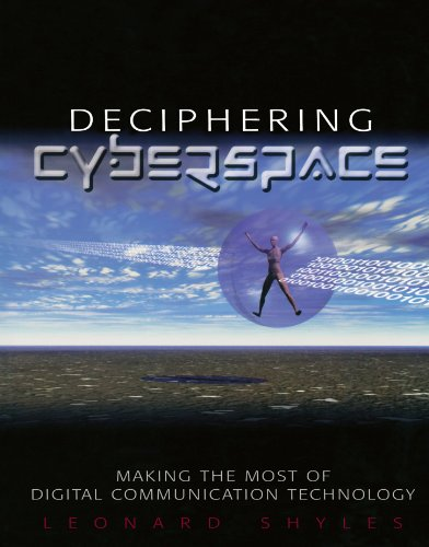 Deciphering Cyberspace: Making the Most of Digital Communication Technology 9780761922209