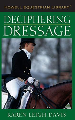 Deciphering Dressage 9780764578205
