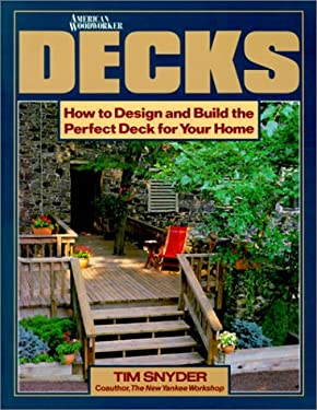 Decks: How to Design and Build the Perfect Deck for Your Home