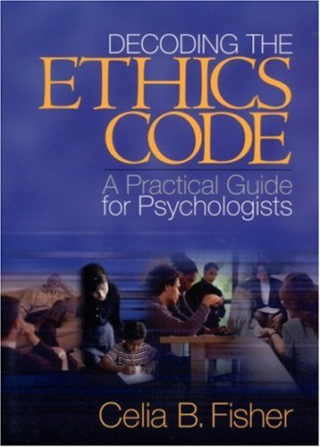 Decoding the Ethics Code: A Practical Guide for Psychologists 9780761926191