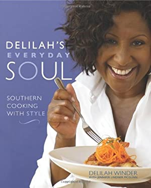 Delilah's Everyday Soul: Southern Cooking with Style 9780762426010