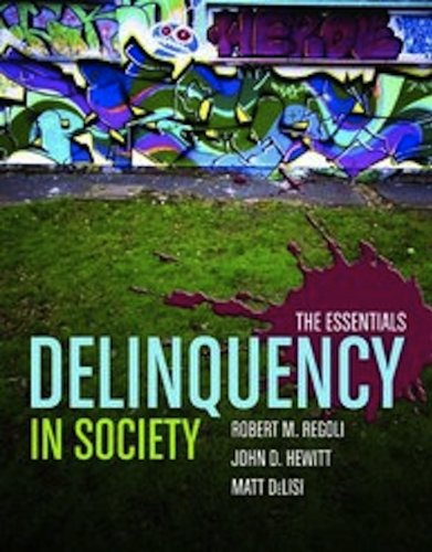Delinquency in Society: The Essentials 9780763777906