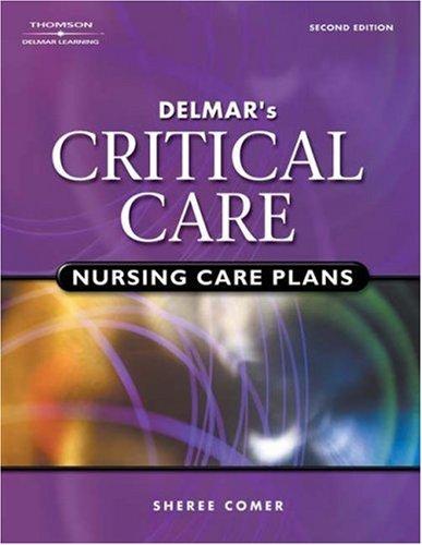 Delmar's Critical Care Nursing Care Plans 9780766859951