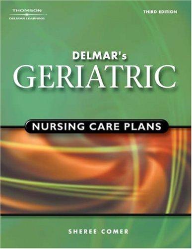 Delmar's Geriatric Nursing Care Plans