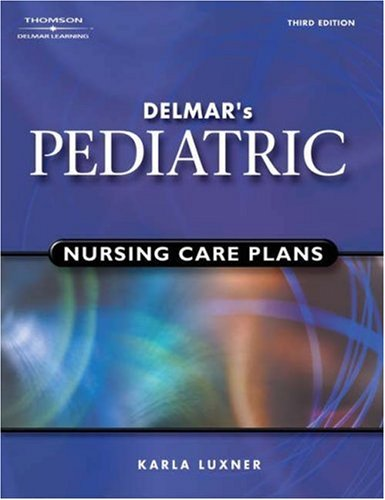 Delmar's Pediatric Nursing Care Plans 9780766859944