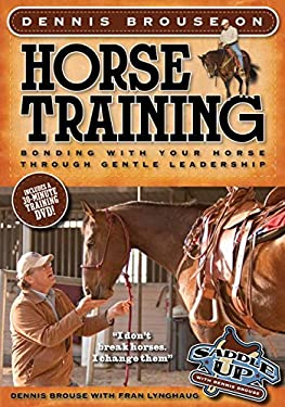 Dennis Brouse on Horse Training (Paperback + DVD): Bonding with Your Horse Through Gentle Leadership 9780760340608