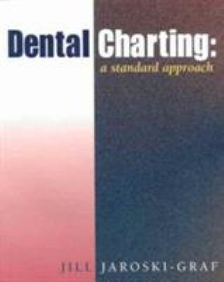 Dental Charting: A Standard Approach 9780766806252